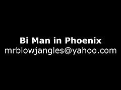 Bi Man in Phoenix Arizona